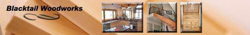 Blacktail Woodworks - Custom wood furniture and remodeling